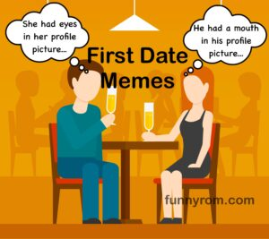 30 Best First Date Memes – Memes About First Dates
