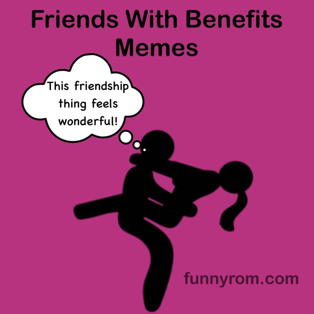 Meme benefits friends with Friends with