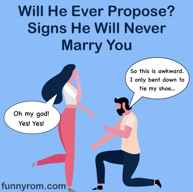 Will he ever propose? Signs he will never marry you