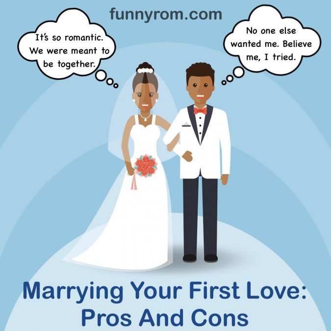 Marrying your first love: pros and cons